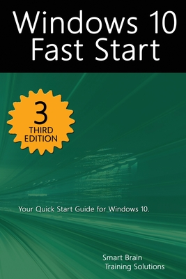 Windows 10 Fast Start, 3rd Edition: A Quick Start Guide to Windows 10 Cover Image
