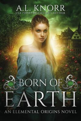 Born of Earth: An Elemental Origins Novel Cover Image