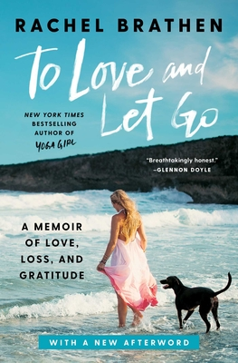 To Love and Let Go: A Memoir of Love, Loss, and Gratitude Cover Image