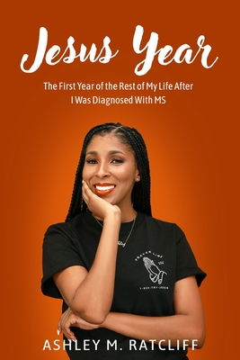 Jesus Year: The First Year of the Rest of My Life After I Was Diagnosed With MS Cover Image