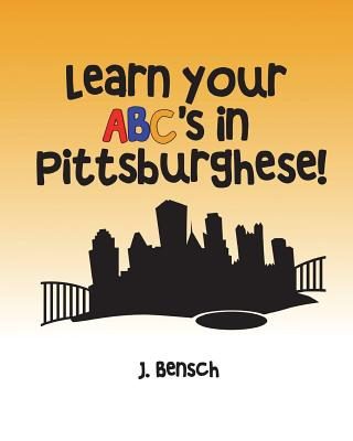 Learn your ABC's in Pittsburghese Cover Image