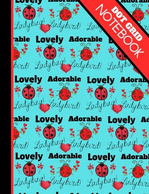 Dot Grid Notebook: Super Cute Ladybird Ladybug Summer Print - Dotted Bullet Style Notebook for Girls and Women Cover Image