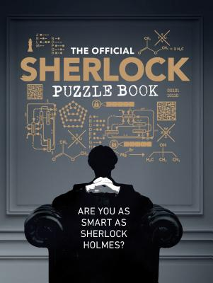 The Official Sherlock Puzzle Book: Are you as smart as Sherlock Holmes? (Sherlock Holmes Puzzle, Detective Gifts, Mystery Gifts) Cover Image