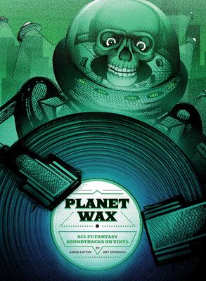 Planet Wax: Sci-Fi/Fantasy Soundtracks on Vinyl Cover Image