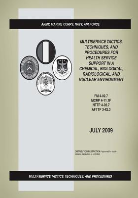 FM 4-02.7: Multiservice Tactics, Techniques, and Procedures for Health Service Support in a Chemical, Biological, Radiological, a Cover Image