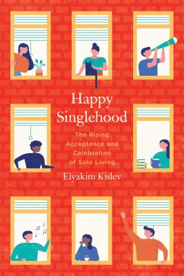 Happy Singlehood: The Rising Acceptance and Celebration of Solo Living Cover Image