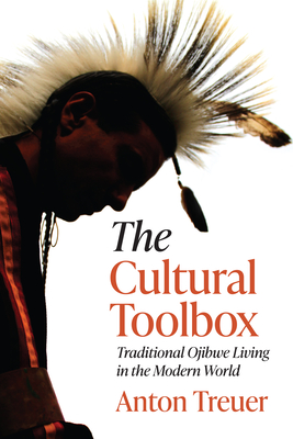 The Cultural Toolbox: Traditional Ojibwe Living in the Modern World Cover Image