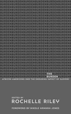 The Burden: African Americans and the Enduring Impact of Slavery Cover Image