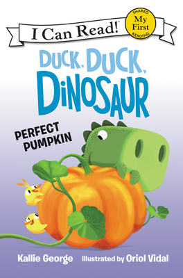 Duck, Duck, Dinosaur: Perfect Pumpkin (My First I Can Read) Cover Image