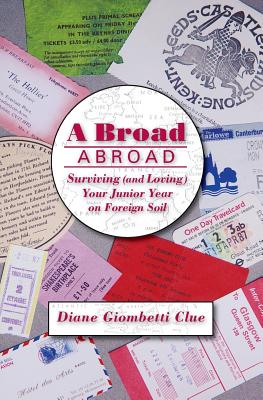 A Broad Abroad: Surviving (and Loving) Your Junior Year on Foreign Soil Cover Image