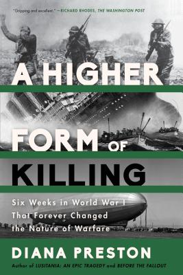 A Higher Form of Killing: Six Weeks in World War I That Forever Changed the Nature of Warfare Cover Image