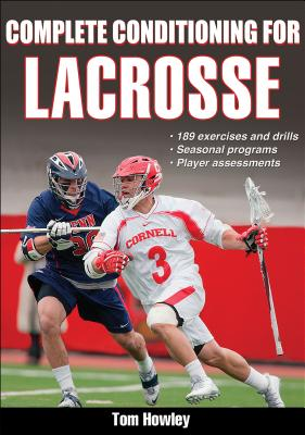 Complete Conditioning for Lacrosse (Complete Conditioning for Sports) Cover Image