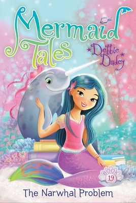 The Narwhal Problem (Mermaid Tales #19) Cover Image