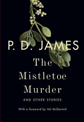 The Mistletoe Murder: And Other Stories Cover Image