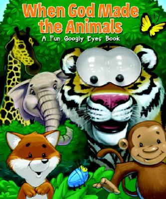 When God Made the Animals: A Fun Googly Eyes Book Cover Image