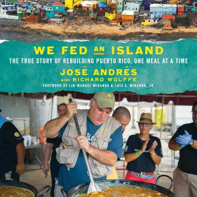 We Fed an Island Lib/E: The True Story of Rebuilding Puerto Rico, One Meal at a Time Cover Image