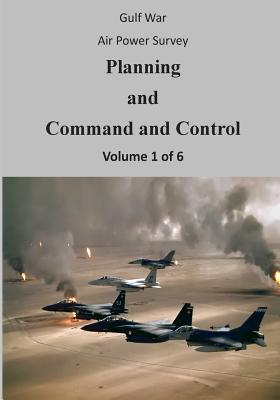 Gulf War Air Power Survey: Planning and Command and Control (Volume 1 of 6) Cover Image