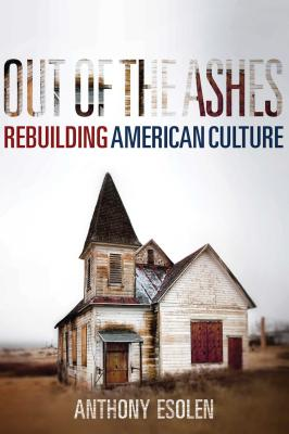 Out of the Ashes: Rebuilding American Culture Cover Image