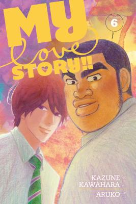 My Love Story!!, Vol. 6 Cover Image