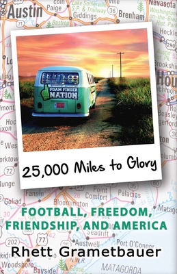 25,000 Miles to Glory: Football, Freedom, Friendship, And America Cover Image