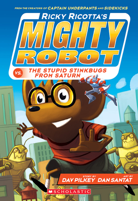 Ricky Ricotta's Mighty Robot vs. the Stupid Stinkbugs from Saturn (Ricky Ricotta's Mighty Robot #6) Cover Image