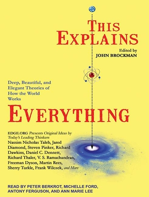 This Explains Everything: Deep, Beautiful, and Elegant Theories of How the World Works Cover Image