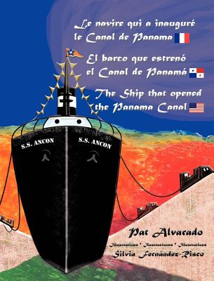 Le Navire Qui a Inaugure Le Canal de Panama * El Barco Que Estreno El Canal de Panama * the Ship That Opened the Panama Canal Cover Image