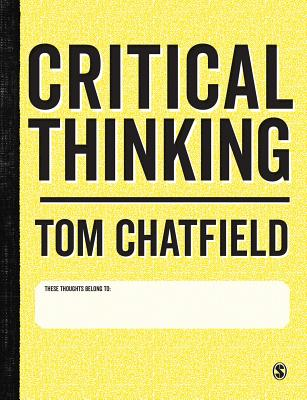 Critical Thinking: Your Guide to Effective Argument, Successful Analysis and Independent Study Cover Image