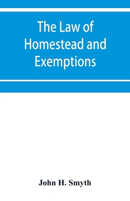 The law of homestead and exemptions Cover Image