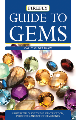 Guide to Gems: Illustrated Guide to the Identification, Properties and Use of Gemstones (Firefly Pocket) Cover Image