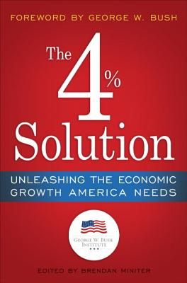 The 4% Solution: Unleashing the Economic Growth America Needs Cover Image