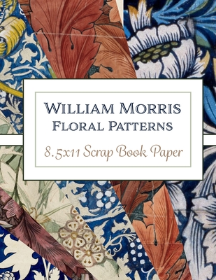 William Morris Floral Patterns: Scrap Book Paper Cover Image
