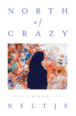 North of Crazy: A Memoir Cover Image