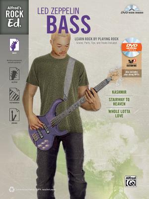Alfred's Rock Ed. -- Led Zeppelin Bass: Learn Rock by Playing Rock: Scores, Parts, Tips, and Tracks Included (Easy Bass Tab), Book & DVD-ROM Cover Image