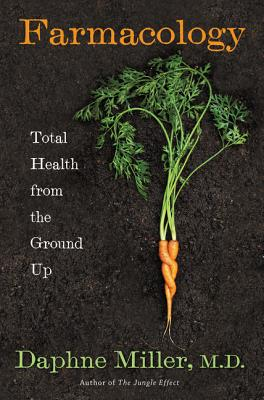 Farmacology: What Innovative Family Farming Can Teach Us about Health and Healing Cover Image