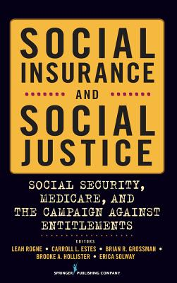 Social Insurance and Social Justice: Social Security, Medicare and the Campaign Against Entitlements Cover Image
