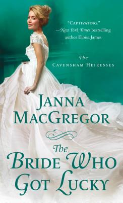 The Bride Who Got Lucky: The Cavensham Heiresses Cover Image