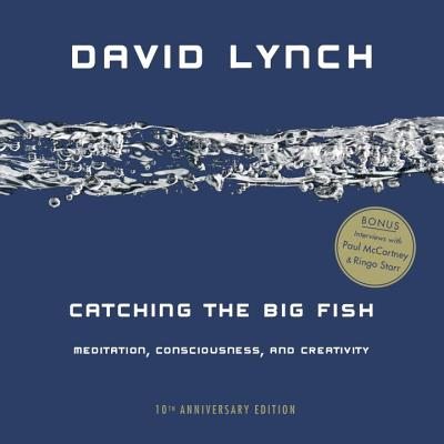 Catching the Big Fish: Meditation, Consciousness, and Creativity: 10th Anniversary Edition Cover Image