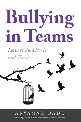Bullying in Teams: How to Survive It and Thrive Cover Image