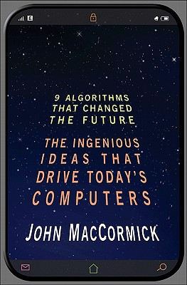 Nine Algorithms That Changed the Future: The Ingenious Ideas That Drive Today's Computers Cover Image