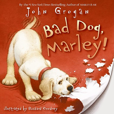 Bad Dog, Marley! Cover Image