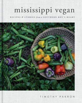 Mississippi Vegan: Recipes and Stories from a Southern Boy's Heart Cover Image