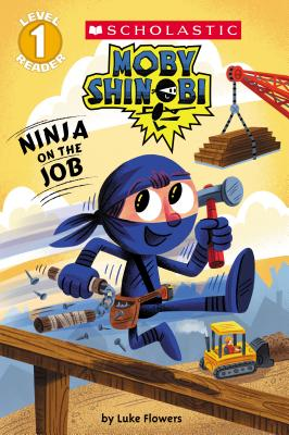 Ninja on the Job (Moby Shinobi: Scholastic Reader, Level 1) Cover Image