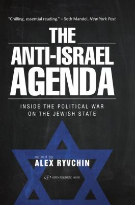 The Anti-Israel Agenda: Inside the Political War on the Jewish State Cover Image