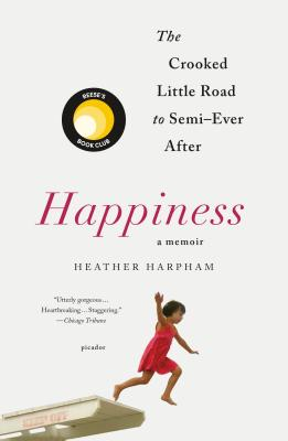 Cover Image for Happiness: A Memoir: The Crooked Little Road to Semi-Ever After