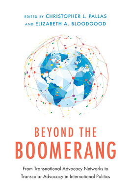 Beyond the Boomerang: From Transnational Advocacy Networks to Transcalar Advocacy in International Politics (NGOgraphies) Cover Image