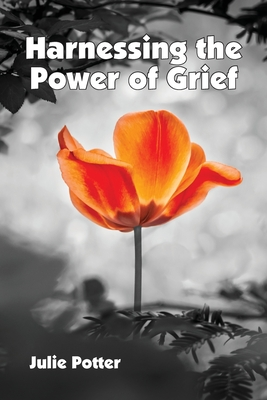 Harnessing the Power of Grief Cover Image