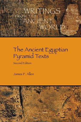 The Ancient Egyptian Pyramid Texts (Writings from the Ancient World #23) Cover Image