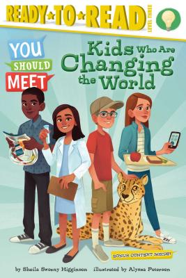 Kids Who Are Changing the World: Ready-to-Read Level 3 (You Should Meet) Cover Image