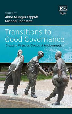 Transitions to Good Governance: Creating Virtuous Circles of Anti-Corruption Cover Image